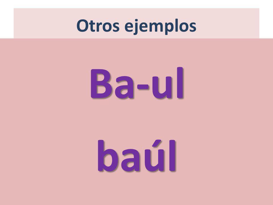 Otros ejemplos Ba-ul baúl