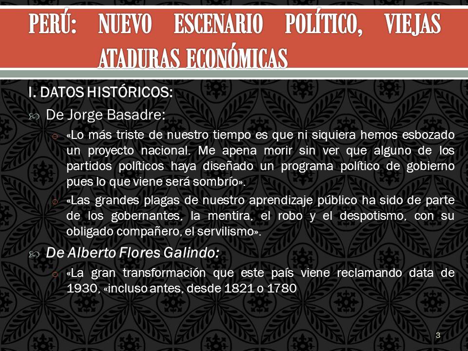 I. DATOS HISTÓRICOS: De Jorge Basadre: o «Lo más triste de nuestro tiempo es que ni siquiera hemos esbozado un proyecto nacional. Me apena morir sin v