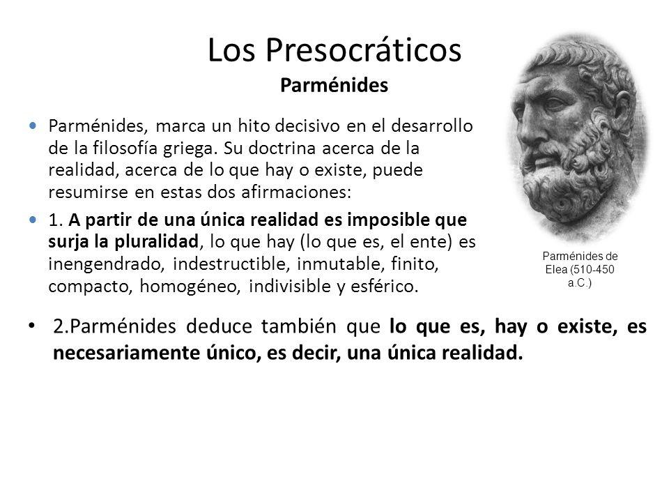 Los Presocráticos Heráclito Esta concepción implica una valoración importante de los sentidos, sin renunciar a la razón. Se ocupa en mayor medida que