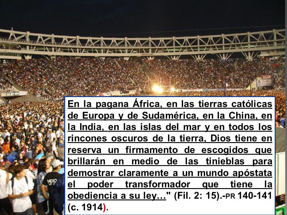 En la En la pagana África, en las tierras católicas de Europa y de Sudamérica, en la China, en la India, en las islas del mar y en todos los rincones