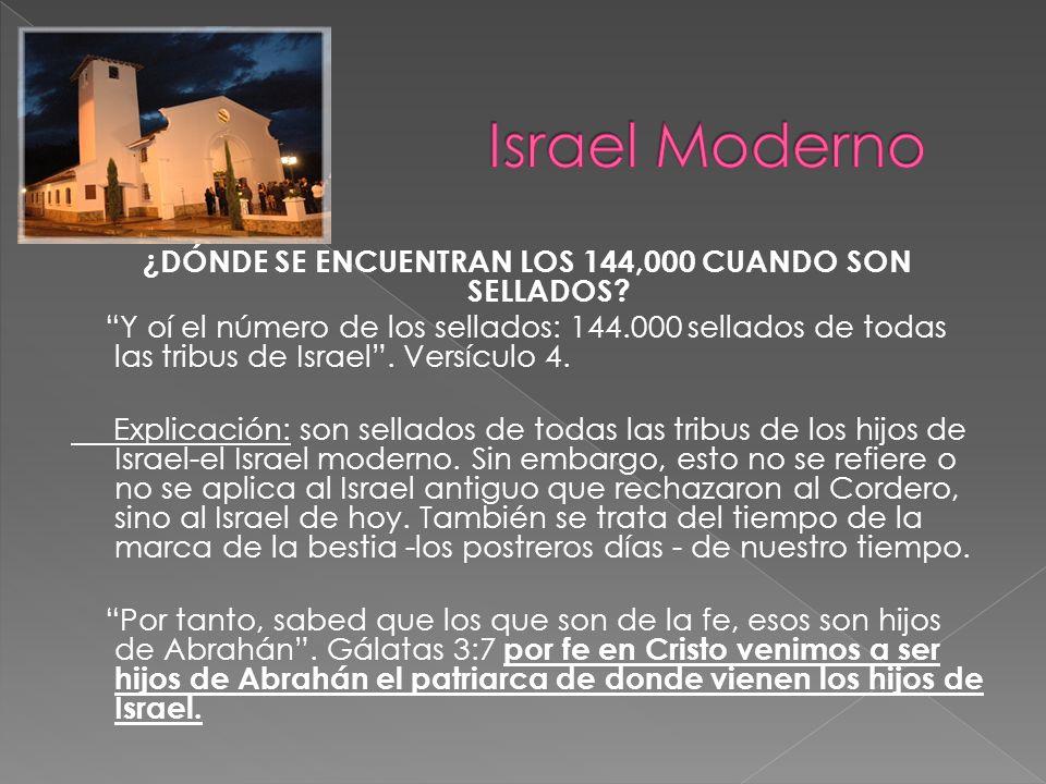 ¿DÓNDE SE ENCUENTRAN LOS 144,000 CUANDO SON SELLADOS? Y oí el número de los sellados: 144.000 sellados de todas las tribus de Israel. Versículo 4. Exp