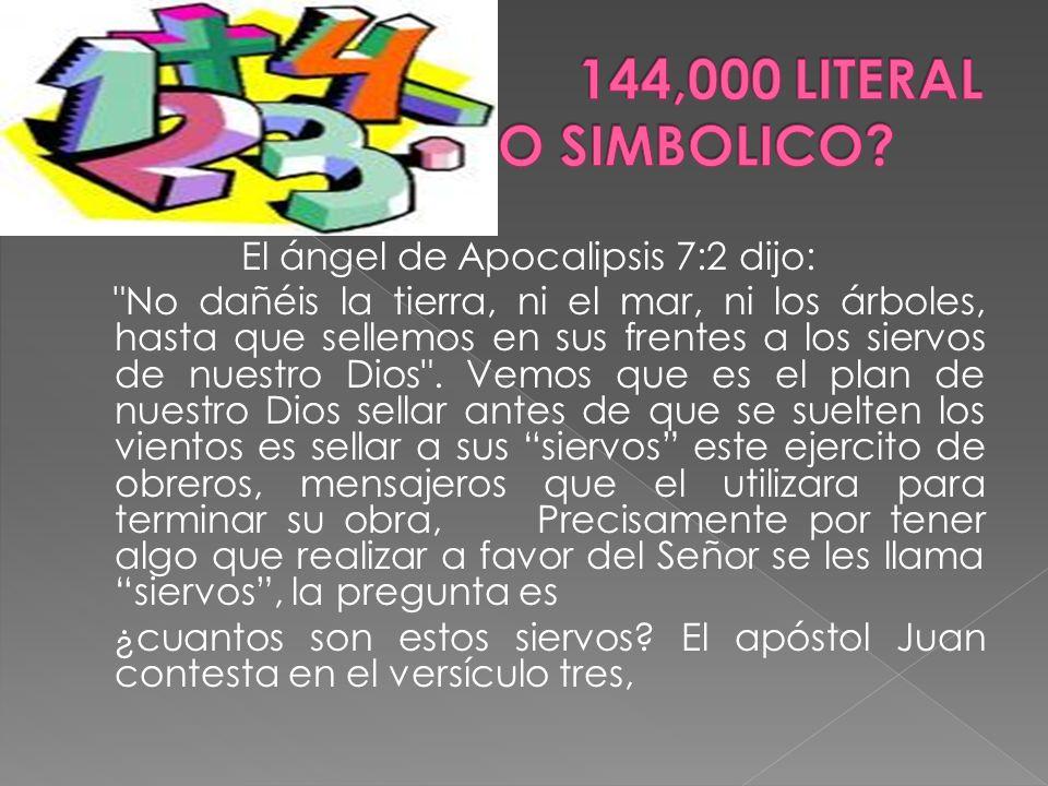 144,000 ES UN NUMERO LITERAL Y oí el número de los sellados: 144.000 sellados de todas las tribus de Israel.