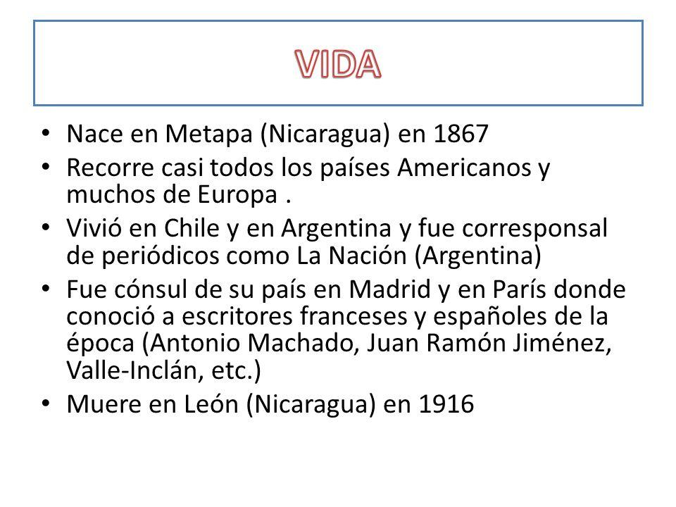 Nace en Metapa (Nicaragua) en 1867 Recorre casi todos los países Americanos y muchos de Europa. Vivió en Chile y en Argentina y fue corresponsal de pe