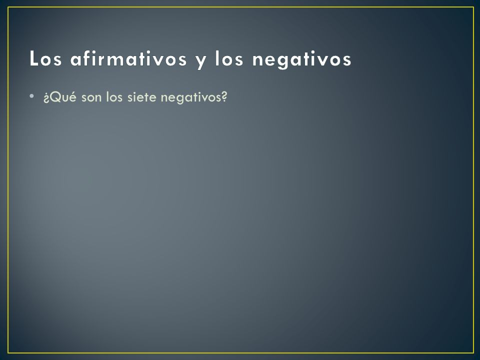¿Qué son los siete negativos?