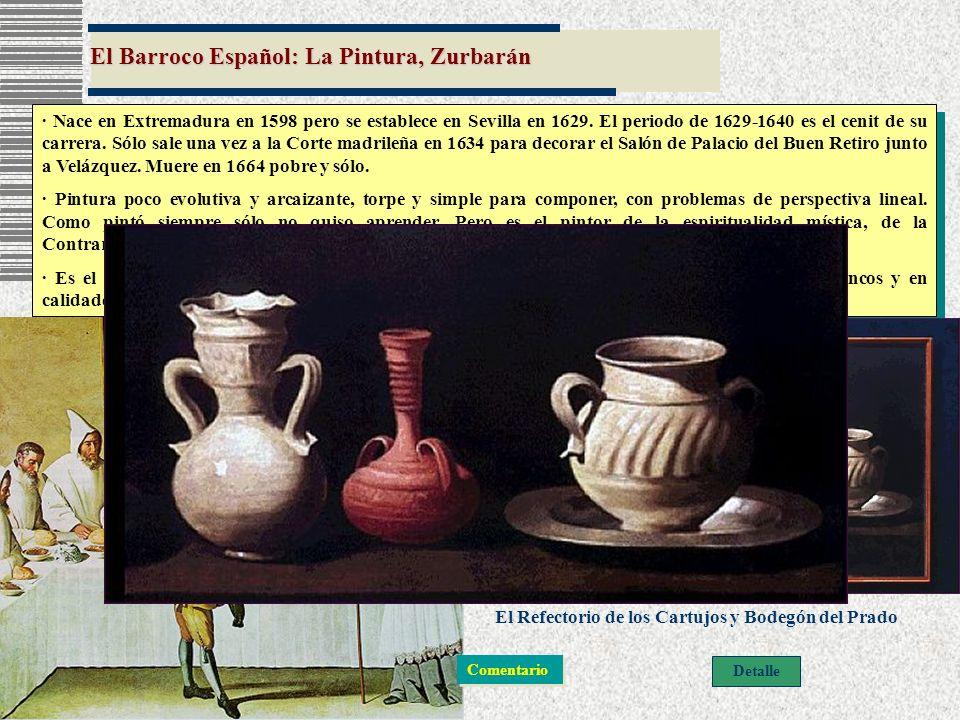 El Barroco Español: La Pintura, Zurbarán · Nace en Extremadura en 1598 pero se establece en Sevilla en 1629. El periodo de 1629-1640 es el cenit de su