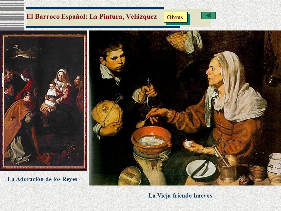 El Barroco Español: La Pintura, Velázquez Obras La Adoración de los Reyes La Vieja friendo huevos