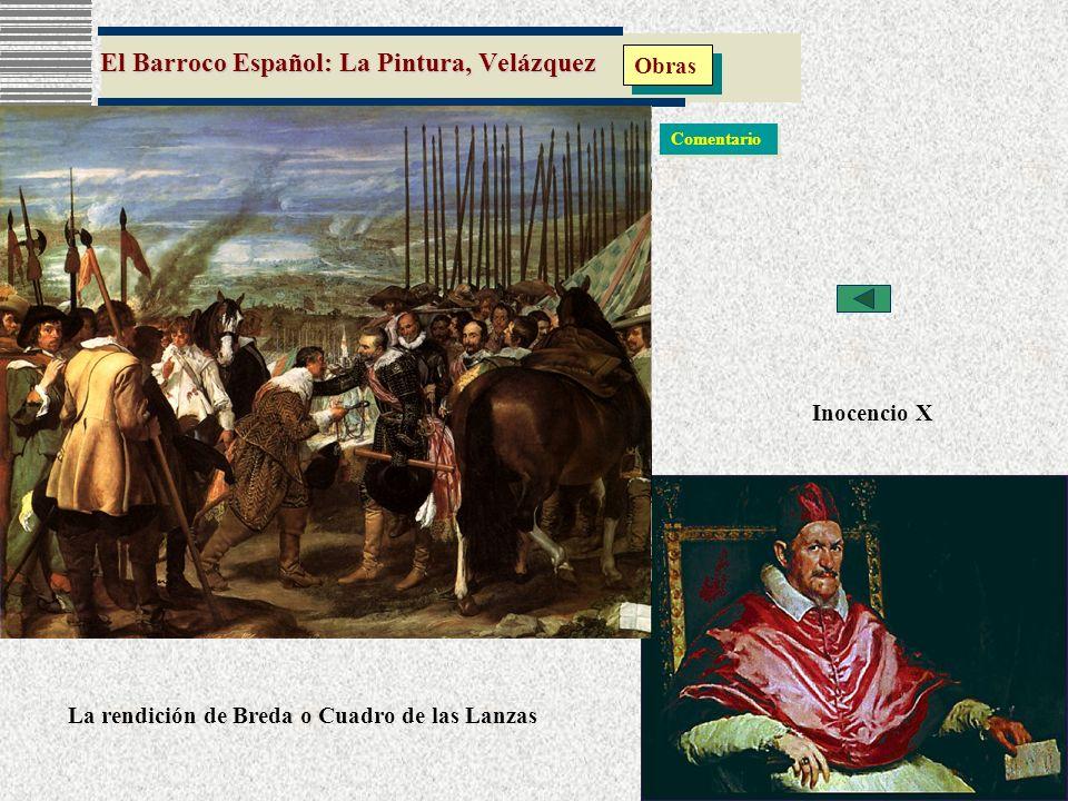 El Barroco Español: La Pintura, Velázquez Obras La rendición de Breda o Cuadro de las Lanzas Inocencio X Comentario