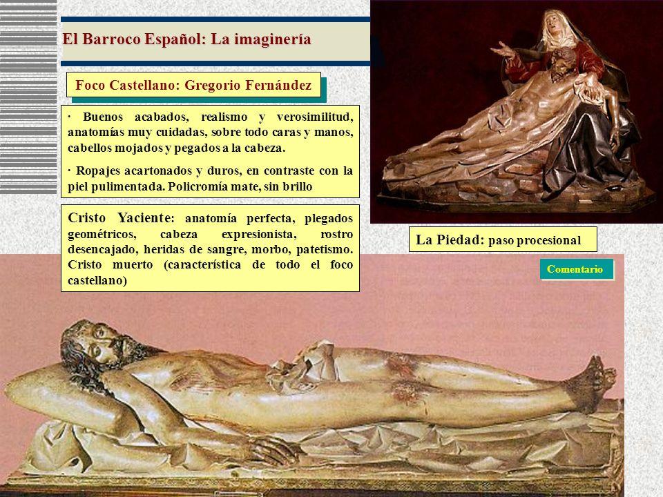 El Barroco Español: La imaginería Foco Castellano: Gregorio Fernández · Buenos acabados, realismo y verosimilitud, anatomías muy cuidadas, sobre todo
