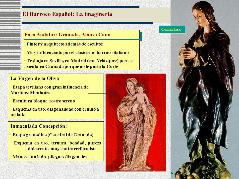 El Barroco Español: La imaginería Foco Andaluz: Granada, Alonso Cano Inmaculada Concepción: · Etapa granadina (Catedral de Granada) · Esquema en uso,