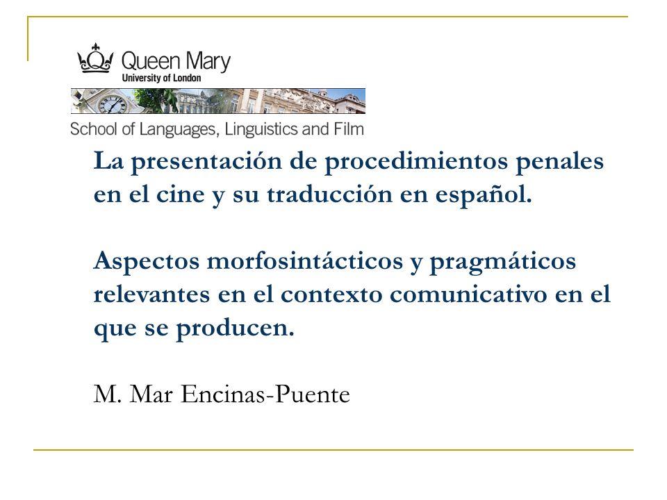 La presentación de procedimientos penales en el cine y su traducción en español. Aspectos morfosintácticos y pragmáticos relevantes en el contexto com