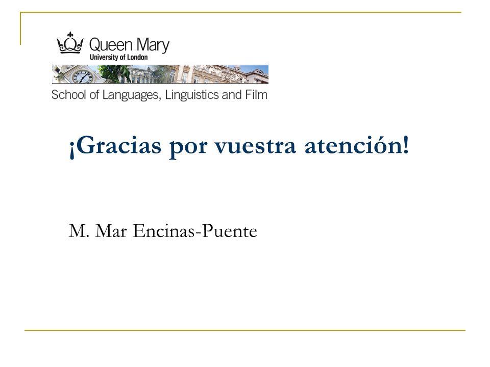 ¡Gracias por vuestra atención! M. Mar Encinas-Puente