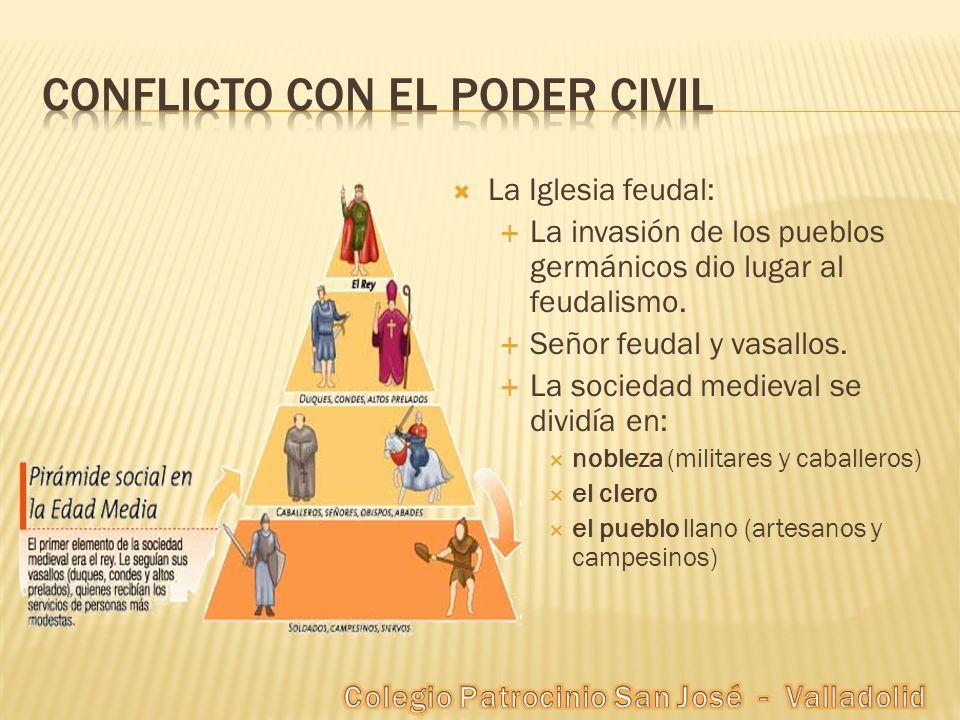 La Iglesia feudal: La invasión de los pueblos germánicos dio lugar al feudalismo. Señor feudal y vasallos. La sociedad medieval se dividía en: nobleza
