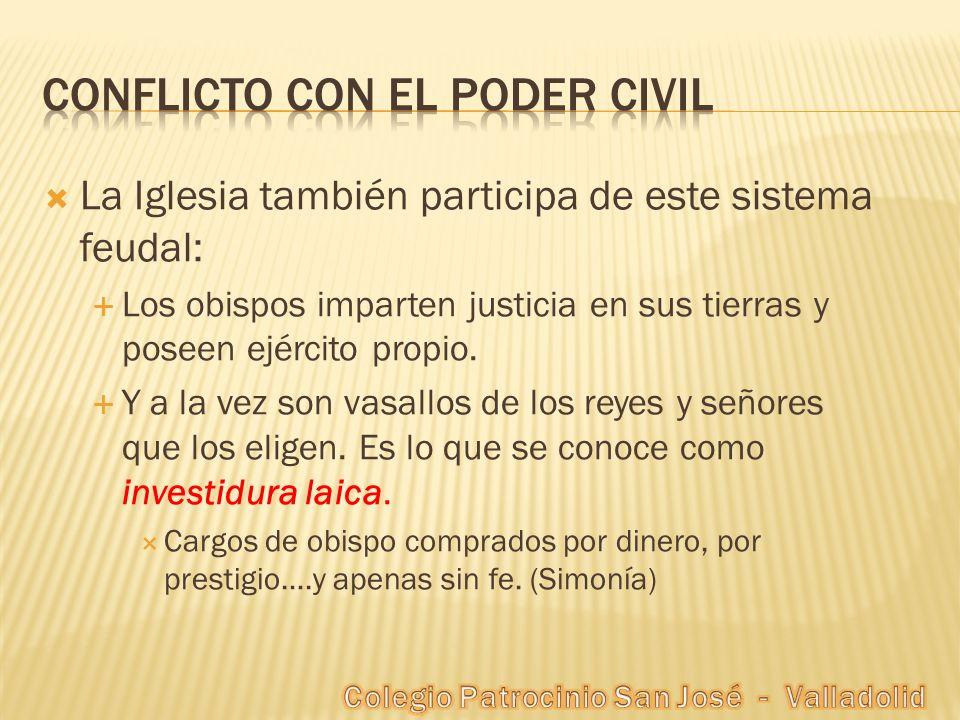 La Iglesia también participa de este sistema feudal: Los obispos imparten justicia en sus tierras y poseen ejército propio.