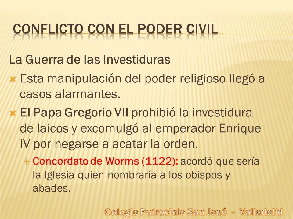 La Guerra de las Investiduras Esta manipulación del poder religioso llegó a casos alarmantes. El Papa Gregorio VII prohibió la investidura de laicos y
