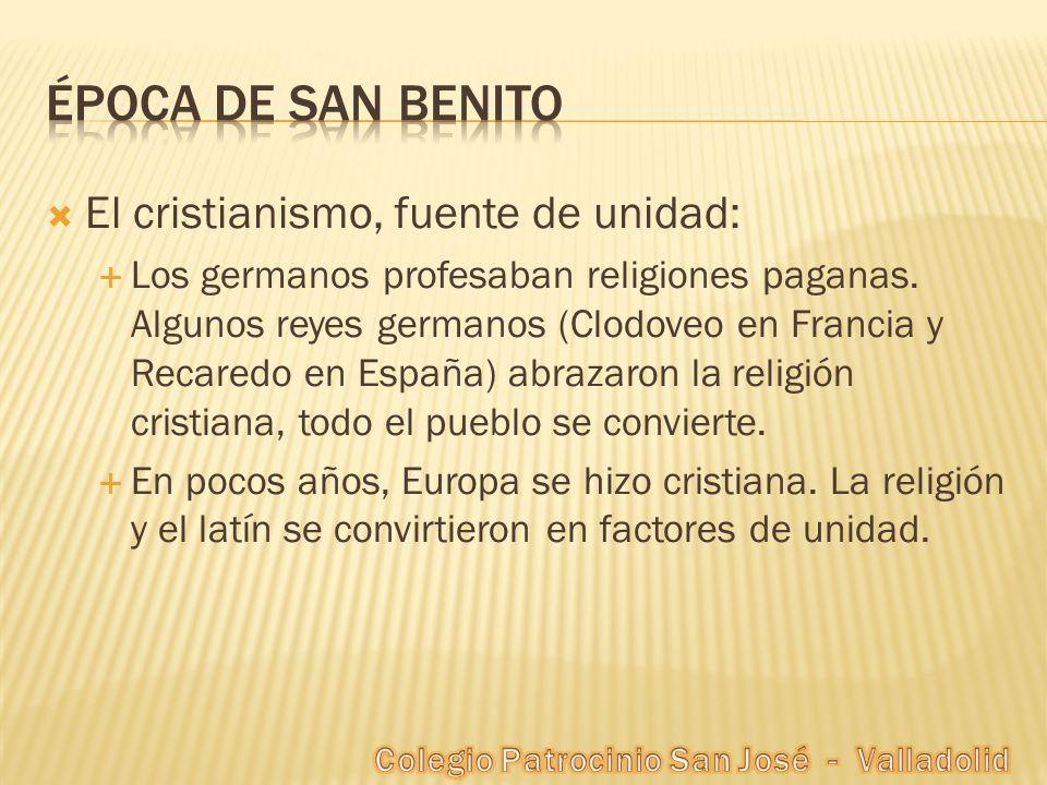 El cristianismo, fuente de unidad: Los germanos profesaban religiones paganas. Algunos reyes germanos (Clodoveo en Francia y Recaredo en España) abraz