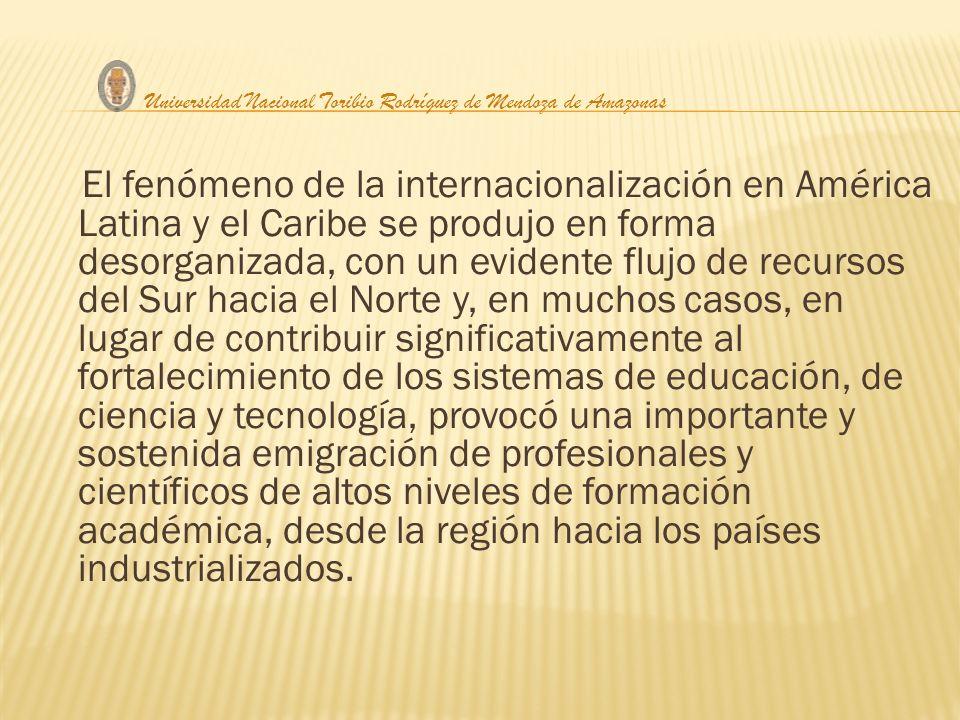 El fenómeno de la internacionalización en América Latina y el Caribe se produjo en forma desorganizada, con un evidente flujo de recursos del Sur haci