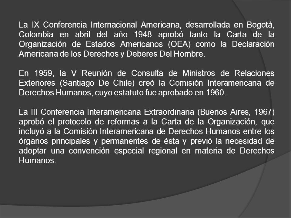 La Conferencia Interamericana Especializada sobre Derechos Humanos (San José, Costa Rica, 1969) adoptó la Convención Americana sobre Derechos Humanos (Pacto De San José), la cual estableció dos instituciones encargadas de velar por el respeto a los compromisos contraídos: la misma Comisión Interamericana de Derechos Humanos y la Corte Interamericana de Derechos Humanos.