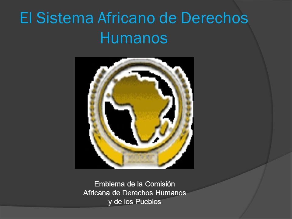 El Sistema Africano de Derechos Humanos Emblema de la Comisión Africana de Derechos Humanos y de los Pueblos