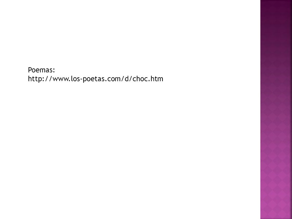 Poemas: http://www.los-poetas.com/d/choc.htm