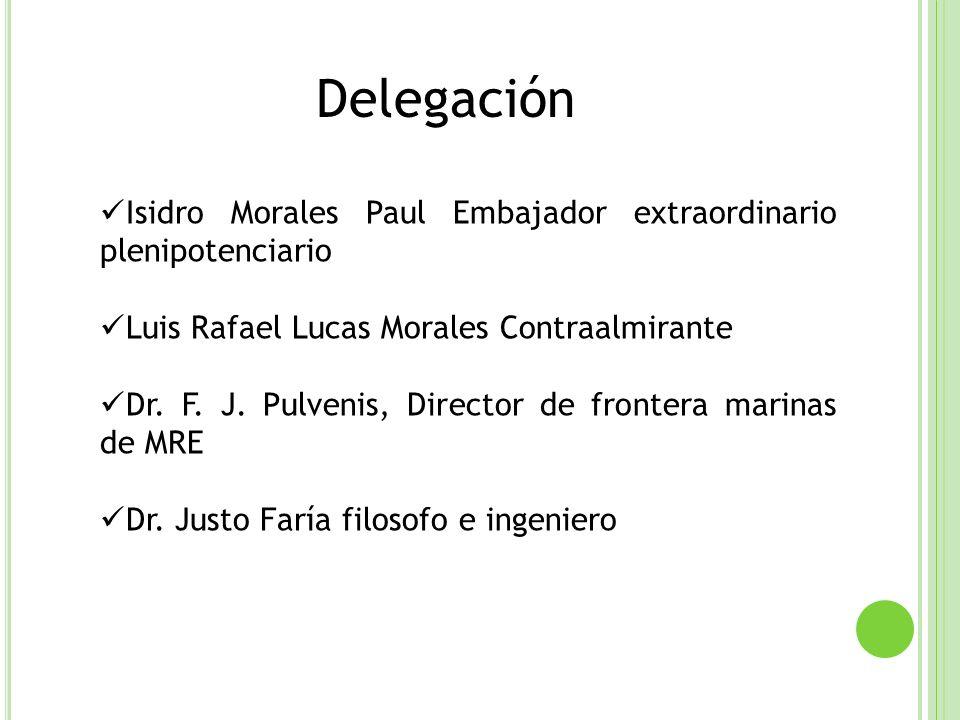 Isidro Morales Paul Embajador extraordinario plenipotenciario Luis Rafael Lucas Morales Contraalmirante Dr. F. J. Pulvenis, Director de frontera marin