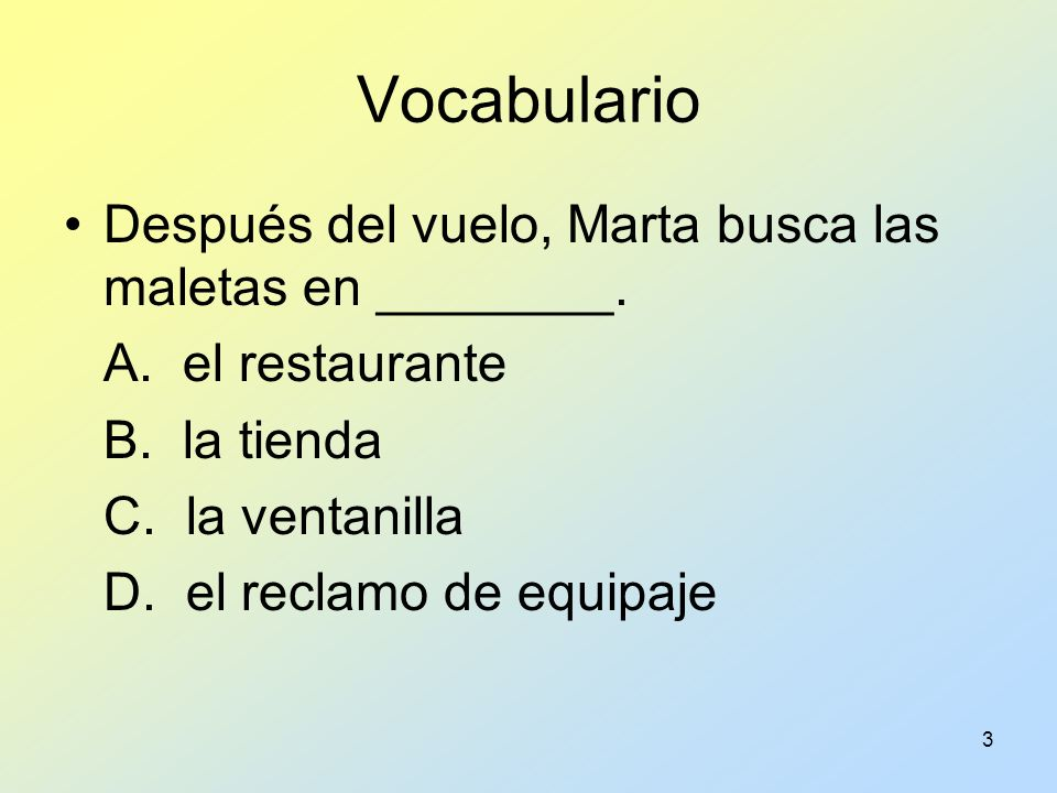 4 Gramática Choose the letter of the answer that best completes each item.