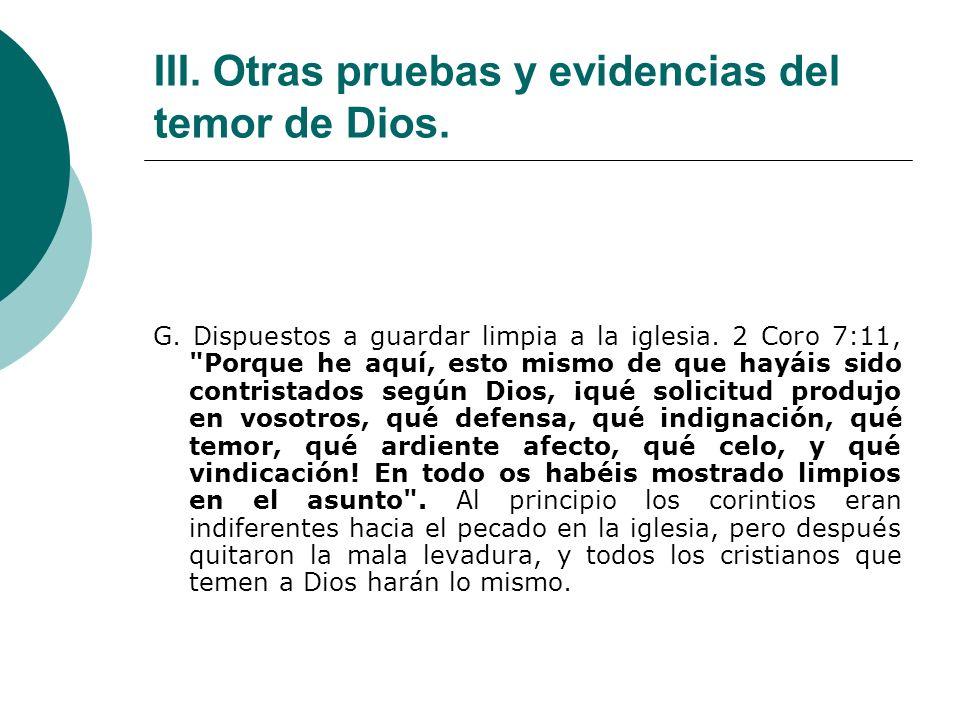 III. Otras pruebas y evidencias del temor de Dios. G. Dispuestos a guardar limpia a la iglesia. 2 Coro 7:11,