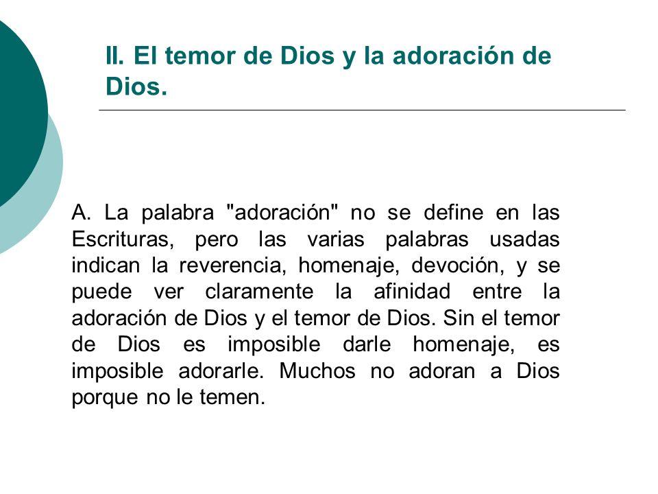 II. El temor de Dios y la adoración de Dios. A. La palabra