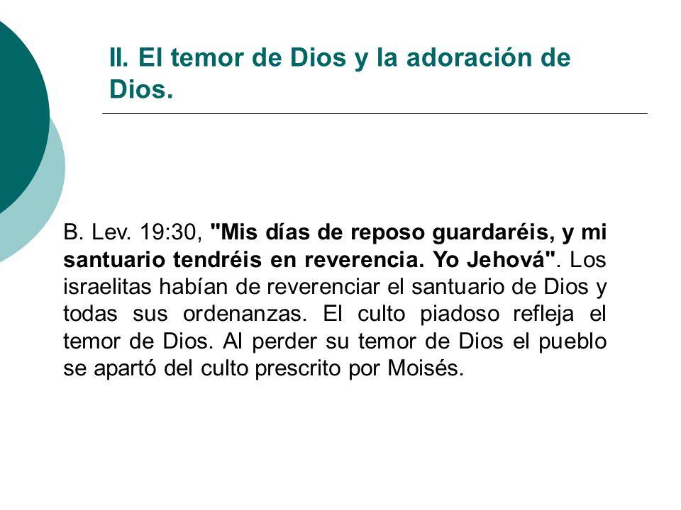 II. El temor de Dios y la adoración de Dios. B. Lev. 19:30,