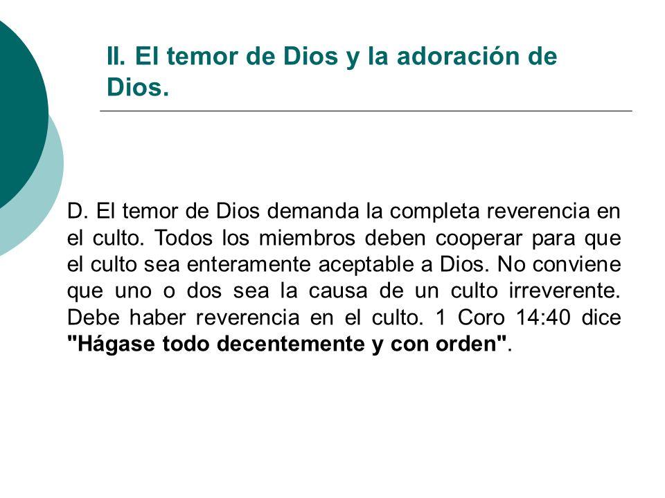II. El temor de Dios y la adoración de Dios. D. El temor de Dios demanda la completa reverencia en el culto. Todos los miembros deben cooperar para qu