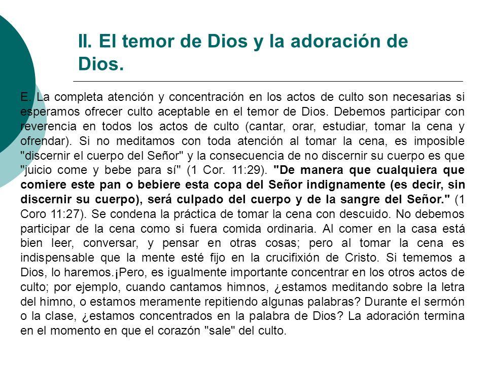 II. El temor de Dios y la adoración de Dios. E. La completa atención y concentración en los actos de culto son necesarias si esperamos ofrecer culto a