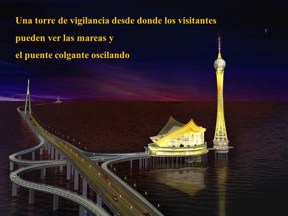 27 Una torre de vigilancia desde donde los visitantes pueden ver las mareas y el puente colgante oscilando