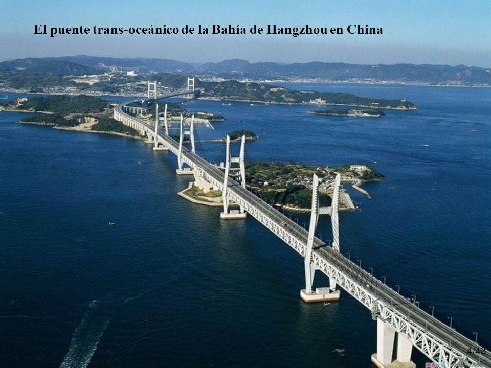 4/43 El puente trans-oceánico de la Bahía de Hangzhou en China