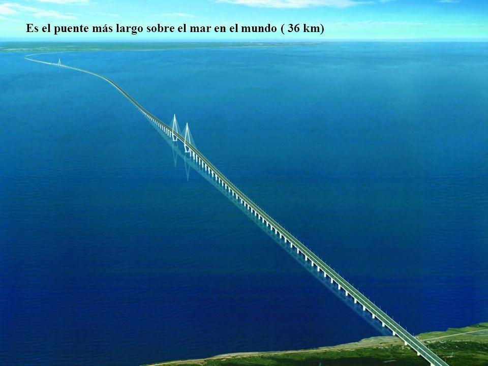 9 Es el puente más largo sobre el mar en el mundo ( 36 km)
