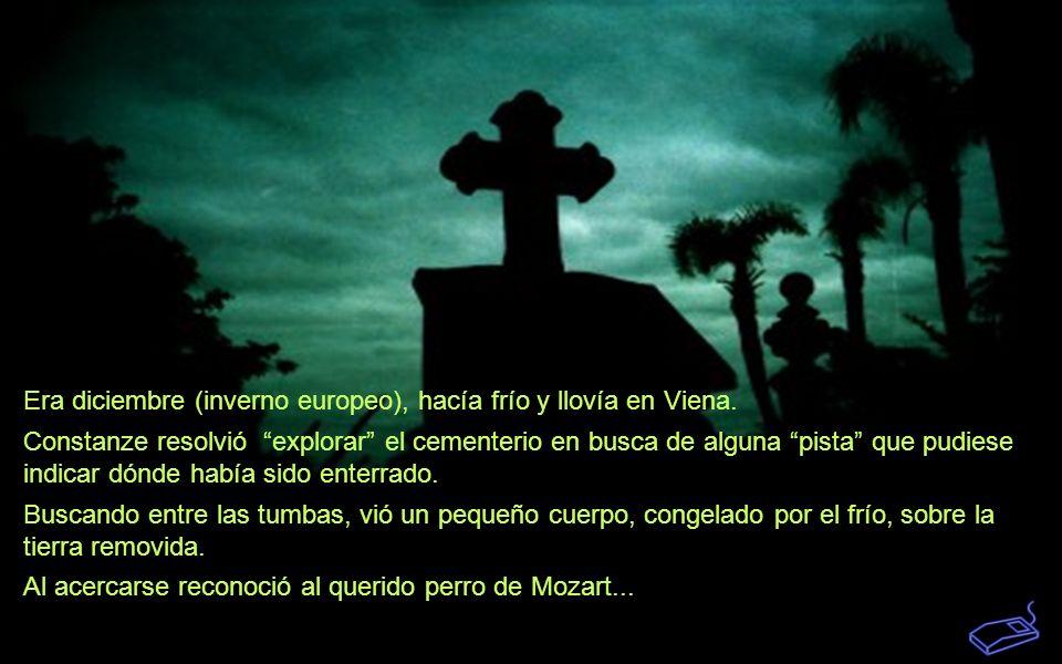 Su mujer, que estaba en Paris, se enteró de la muerte de Mozart y partió hacia Viena para visitar la tumba de su marido. Al llegar allí, se desesperó