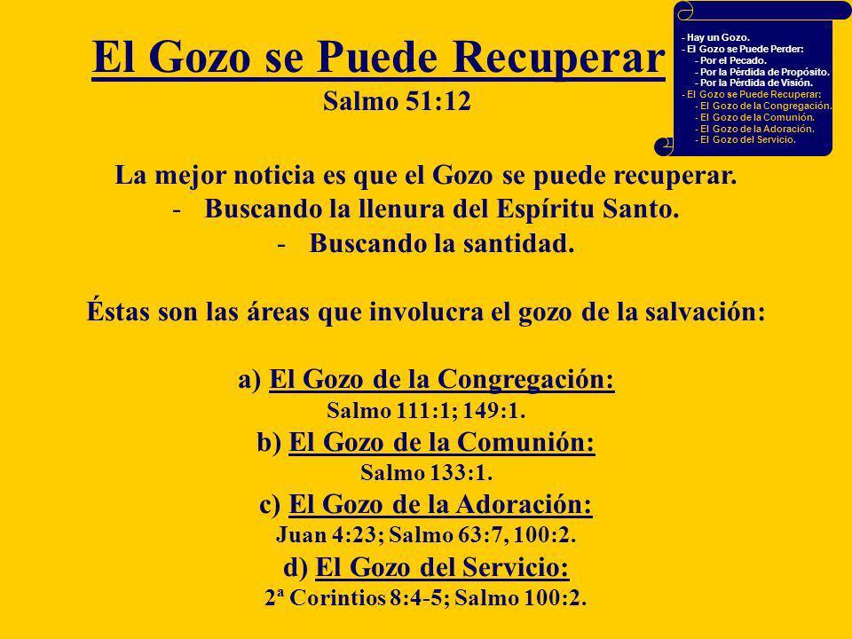 La mejor noticia es que el Gozo se puede recuperar. -Buscando la llenura del Espíritu Santo. -Buscando la santidad. Éstas son las áreas que involucra