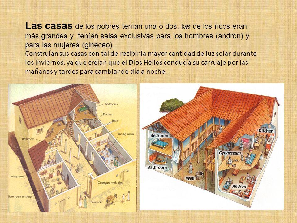 Las casas de los pobres tenían una o dos, las de los ricos eran más grandes y tenían salas exclusivas para los hombres (andrón) y para las mujeres (gi