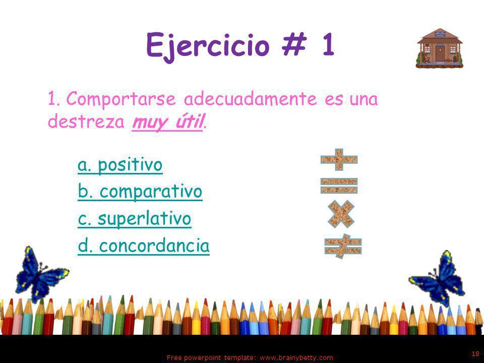 Instrucciones Identifica la función correcta de los grados del adjetivo calificativo, marcando con la flecha la respuesta correcta.