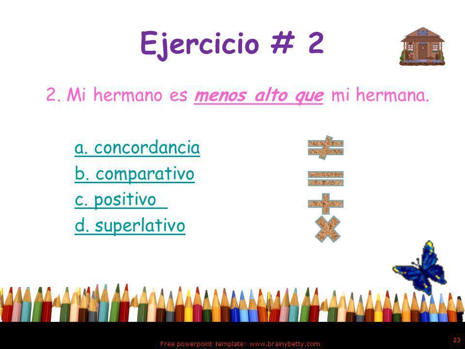 Alternativa: d d. Tu respuesta es incorrecta porque, los adjetivos expresan cualidades de los nombres con mayor o menor intensidad. Estas variaciones