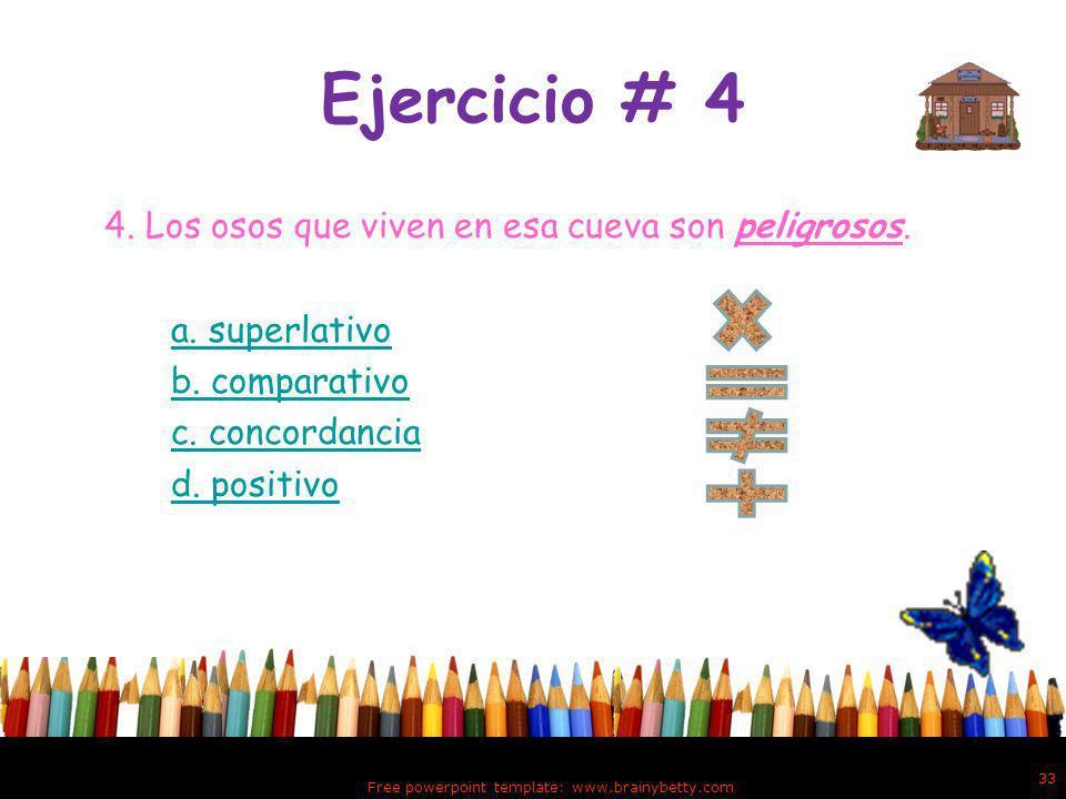 Alternativa: d d. Tu respuesta es incorrecta porque, un adjetivo está en grado comparativo cuando expresa una cualidad indicando una variación o compa
