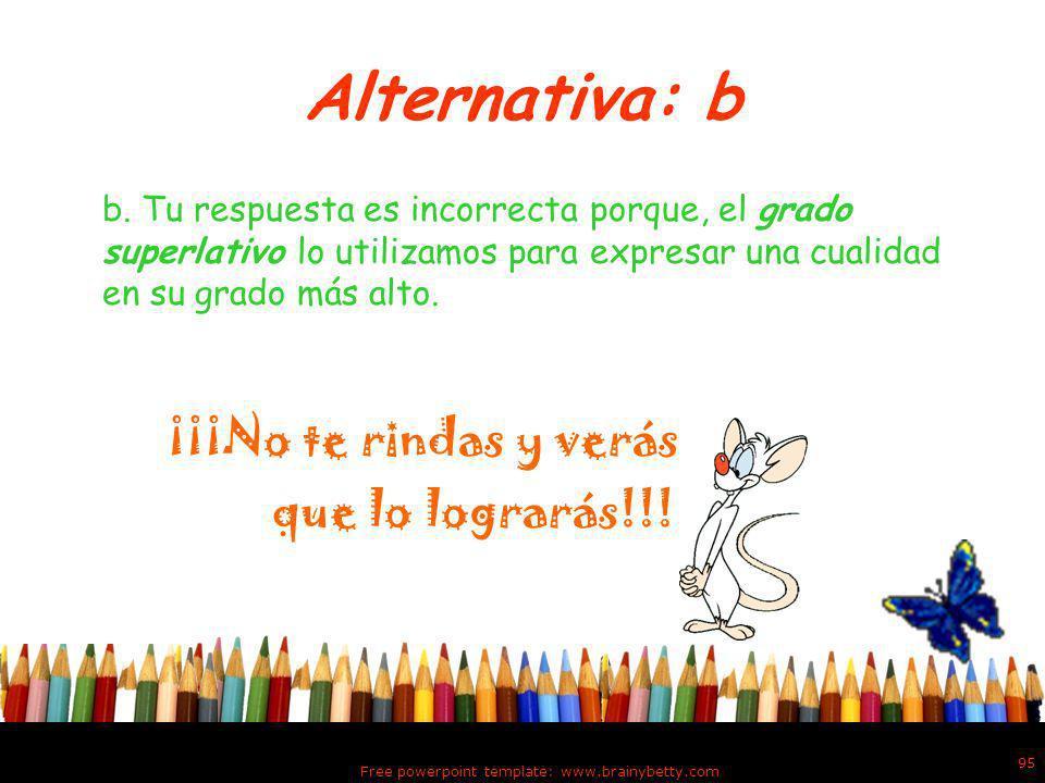 Alternativa: a a. Tu respuesta es incorrecta porque, un adjetivo está en grado comparativo cuando expresa una cualidad indicando una variación o compa