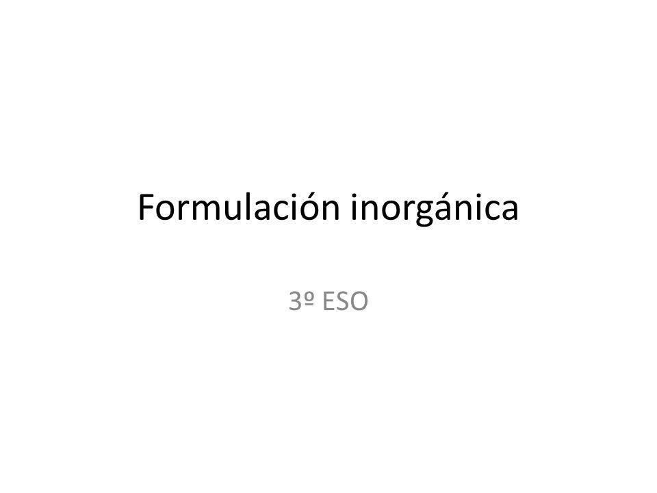 Formulación inorgánica 3º ESO