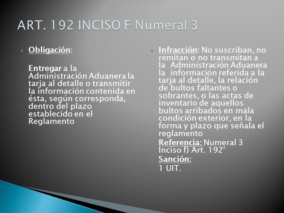Obligación: Entregar a la Administración Aduanera la tarja al detalle o transmitir la información contenida en ésta, según corresponda, dentro del pla