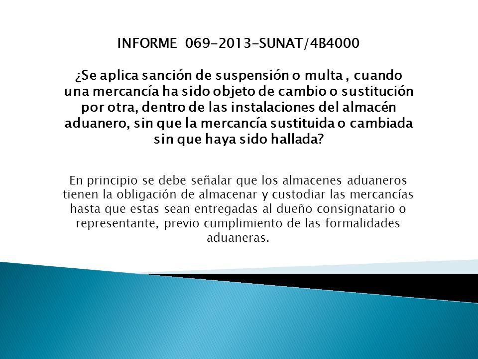 INFORME 069-2013-SUNAT/4B4000 ¿Se aplica sanción de suspensión o multa, cuando una mercancía ha sido objeto de cambio o sustitución por otra, dentro d