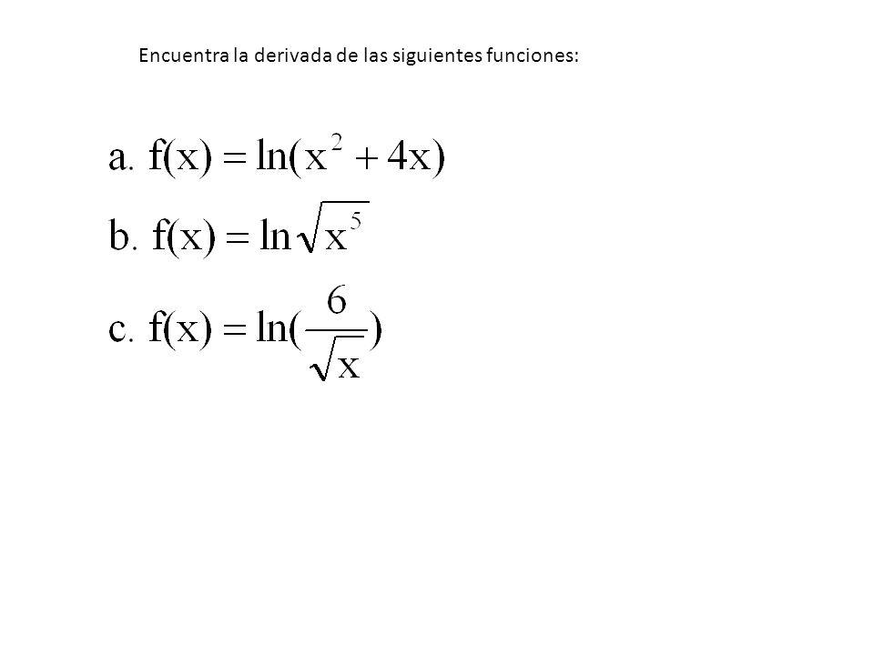 DERIVADA DE LA FUNCIÓN LOGARITMO NEPERIANO Si f(x) = lnx, entonces f ´ (x) = 1/x Si f(x) = lng(x), entonces f ´ (x) = g´(x)/g(x)