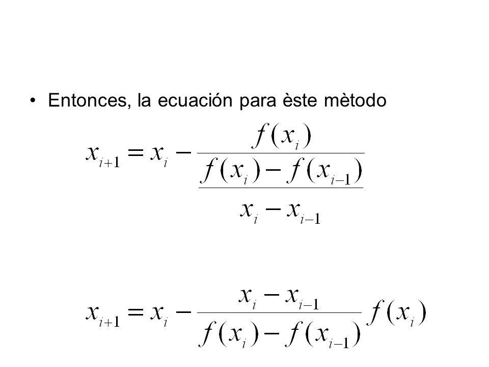 Entonces, la ecuación para èste mètodo