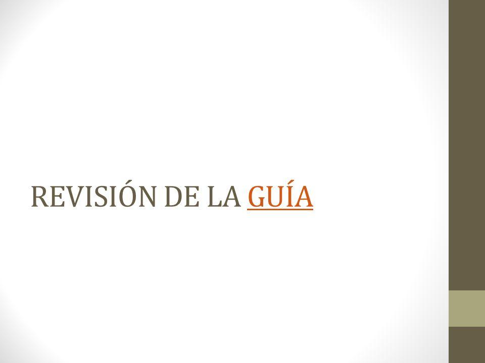 REVISIÓN DE LA GUÍAGUÍA