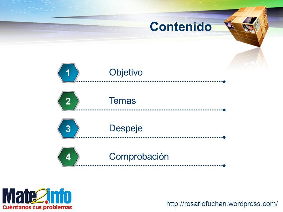 http://rosariofuchan.wordpress.com/ Contenido Objetivo 1 Temas 2 Despeje 3 Comprobación 4