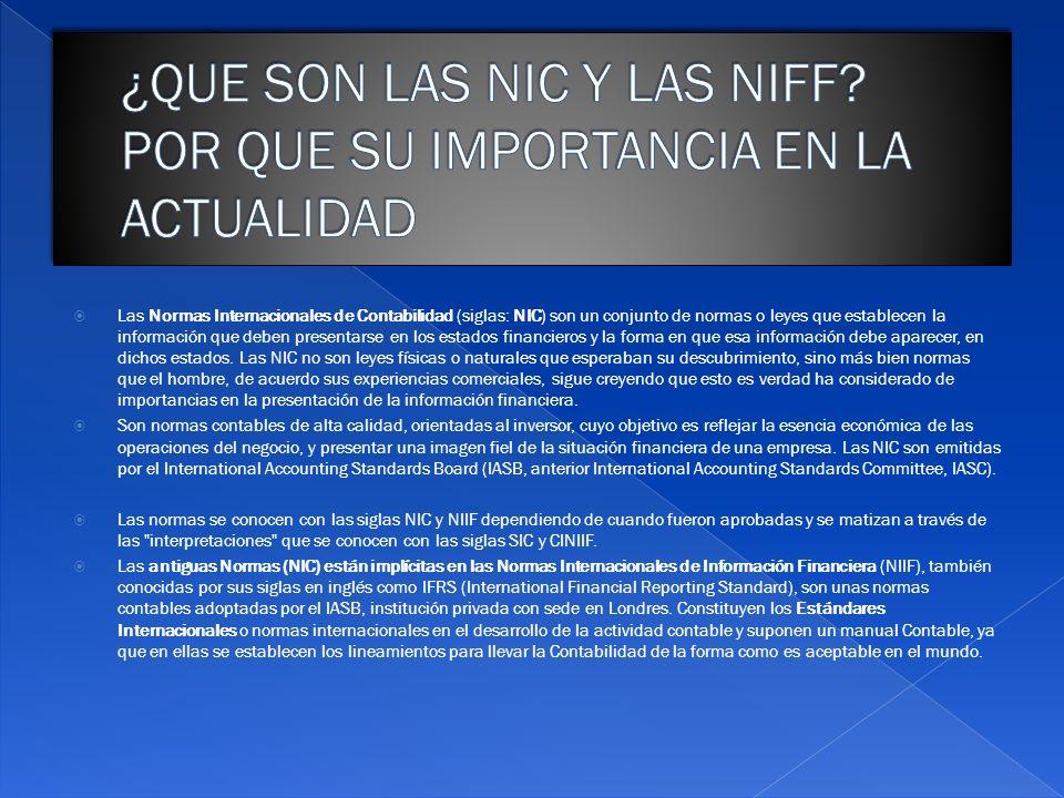 Las Normas Internacionales de Contabilidad (siglas: NIC) son un conjunto de normas o leyes que establecen la información que deben presentarse en los