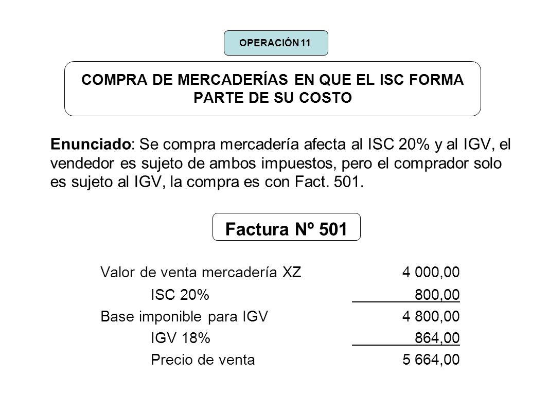 COMPRA DE MERCADERÍAS EN QUE EL ISC FORMA PARTE DE SU COSTO Enunciado: Se compra mercadería afecta al ISC 20% y al IGV, el vendedor es sujeto de ambos