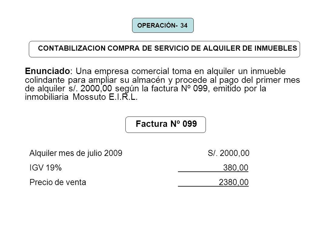 CONTABILIZACION COMPRA DE SERVICIO DE ALQUILER DE INMUEBLES Enunciado: Una empresa comercial toma en alquiler un inmueble colindante para ampliar su a